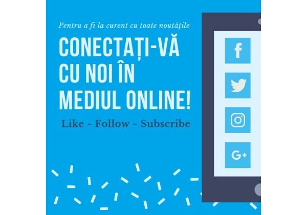 Conectați-vă cu noi în mediul online!